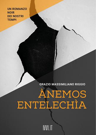 Ànemos-entelechìa: presentazione e intervista a Orazio Massimiliano Riggio