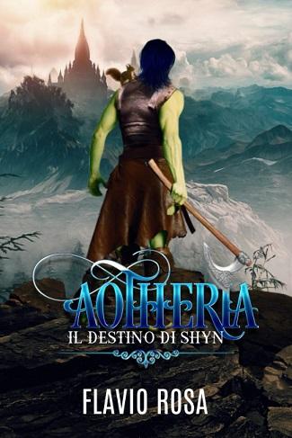 Aotheria – Il destino di Shyn: presentazione e intervista a Flavio Rosa
