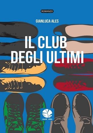 Il club degli ultimi: presentazione e intervista a Gianluca Ales