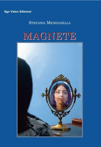 Magnete: presentazione del libro e intervista a Stefania Meneghella