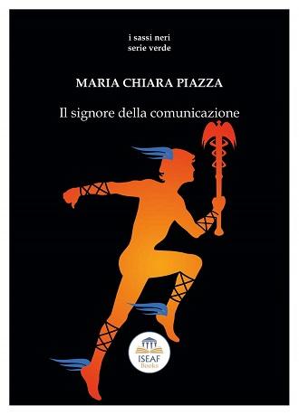 Il signore della comunicazione: presentazione e intervista a Maria Chiara Piazza
