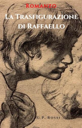 La Trasfigurazione di Raffaello: presentazione e intervista a G.P. Rossi
