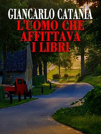 L'uomo che affittava i libri: presentazione e intervista a Giancarlo Catania