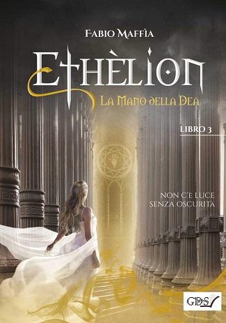 La mano della dea – Ethèlion volume tre: intervista a Fabio Maffia