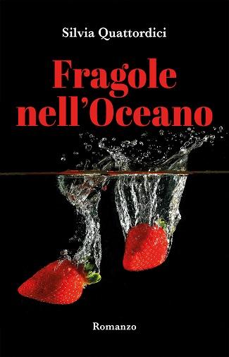 Fragole nell'Oceano: presentazione e intervista a Silvia Quattordici