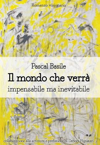 Il mondo che verrà: presentazione e intervista a Pascal Basile