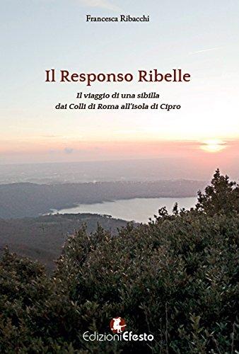 Il Responso Ribelle: presentazione e intervista a Francesca Ribacchi