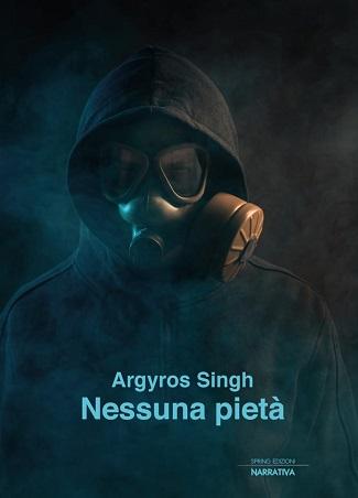 Nessuna pietà: presentazione del libro e intervista a Argyros Singh