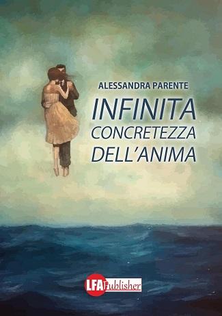 Infinita concretezza dell'anima: presentazione e intervista ad Alessandra Parente