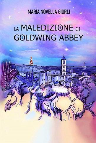 La Maledizione di Goldwing Abbey: intervista a Maria Novella Giorli
