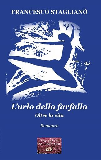 L'urlo della farfalla – Oltre la vita: presentazione e intervista a Francesco Staglianò