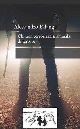 Chi non terrorizza si ammala di terrore: presentazione e intervista ad Alessandro Falanga