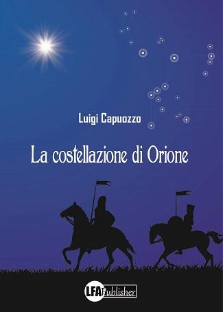 La costellazione di Orione: presentazione e intervista a Luigi Capuozzo