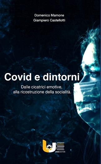 Covid e dintorni: anteprima dal libro di Domenico Mamone e Giampiero Castellotti