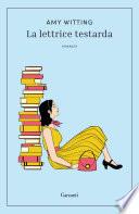 La lettrice testarda di Amy Witting: la recensione di Caterina Di Cesare