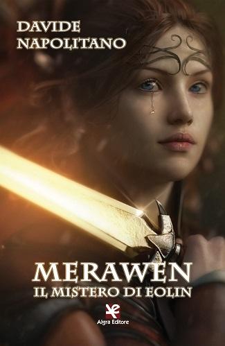 Merawen – Il mistero di Eolin: presentazione e intervista a Davide Napolitano