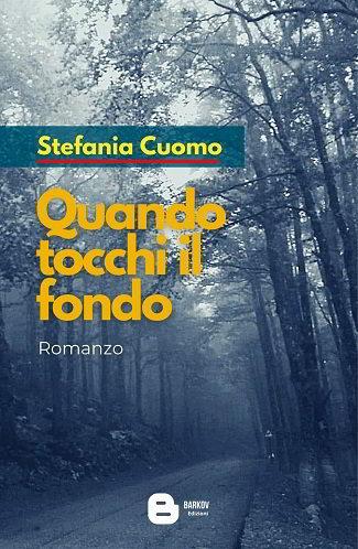 Quando tocchi il fondo: presentazione del libro e intervista a Stefania Cuomo