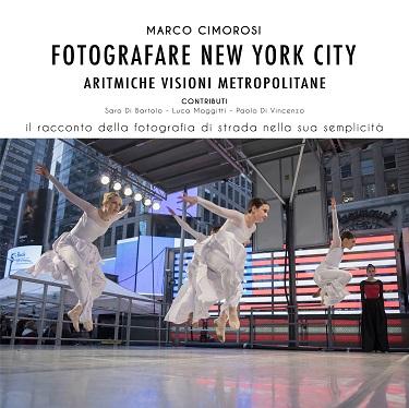 Fotografare New York City: presentazione e intervista a Marco Cimorosi