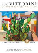 Convesazione in Sicilia di Vittorini: la recensione di Caterina Di Cesare