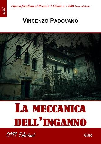 La meccanica dell'inganno: presentazione e intervista a Vincenzo Padovano