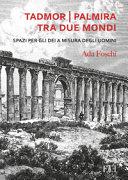 Tadmor | Palmira tra due mondi: recensione del libro di Ada Foschi