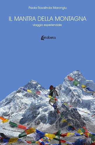 Il mantra della montagna: presentazione e intervista a Paola Rosalinda Marongiu