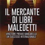 Il mercante di libri maledetti: trama e riassunto